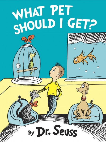 """What Pet Should I Get"" by Dr. Seuss"